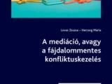 Megjelent a Lovas Zsuzsa és Herczog Mária által írt Mediáció, avagy a fájdalommentes konfliktuskezelés című könyv átdolgozott, új kiadása